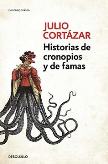 9788466331890-8466331891-Historias de cronopios y de famas / Cronopios and Famas (Contemporánea) (Spanish Edition)