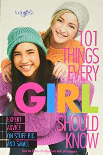 9780310746195-0310746191-101 Things Every Girl Should Know: Expert Advice on Stuff Big and Small (Faithgirlz)