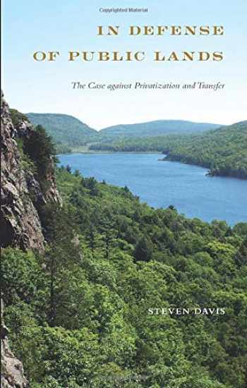 9781439915370-1439915377-In Defense of Public Lands: The Case against Privatization and Transfer