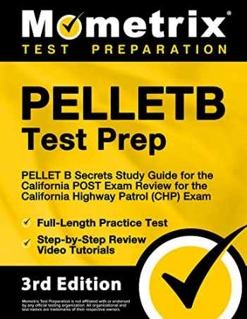 9781516737222-1516737229-PELLETB Test Prep - PELLET B Secrets Study Guide, Full-Length Practice Test, Step-by-Step Review Video Tutorials for the California POST Exam - Review ... Highway Patrol (CHP) Exam [3rd Edition]