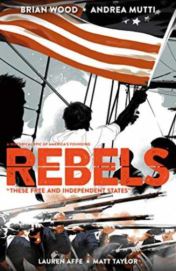 9781506702032-1506702031-Rebels: These Free and Independent States