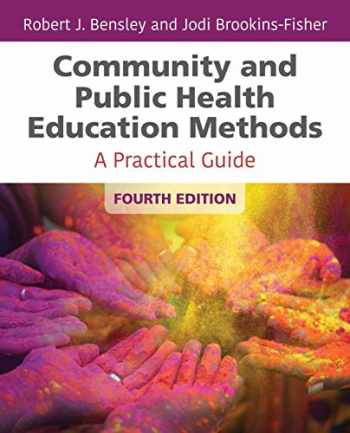 9781284142174-1284142175-Community and Public Health Education Methods: A Practical Guide