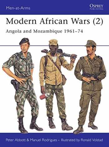 9780850458435-0850458439-Modern African Wars (2) : Angola and Mozambique 1961-74 (Men-At-Arms Series, 202)