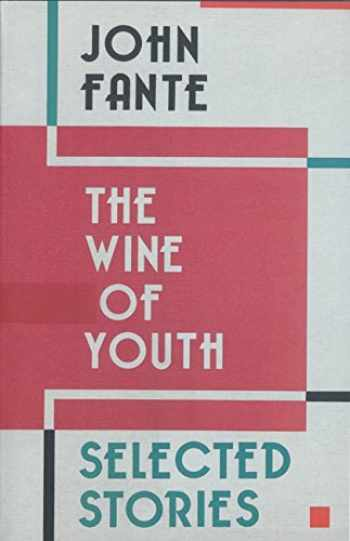 9780876855829-0876855826-The Wine of Youth: Selected Stories