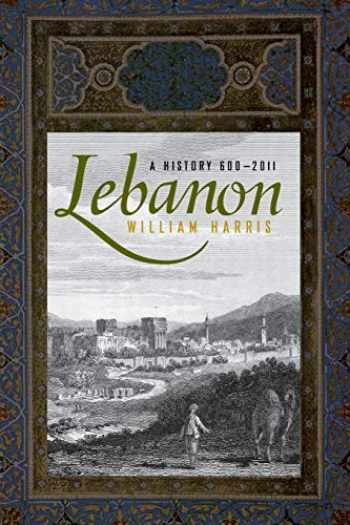 9780190217839-0190217839-Lebanon: A History, 600 - 2011 (Studies in Middle Eastern History)