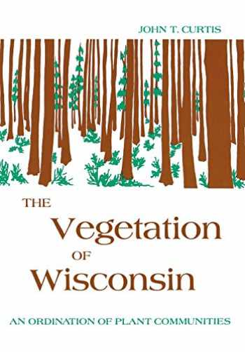 9780299019402-0299019403-The Vegetation of Wisconsin: An Ordination of Plant Communities