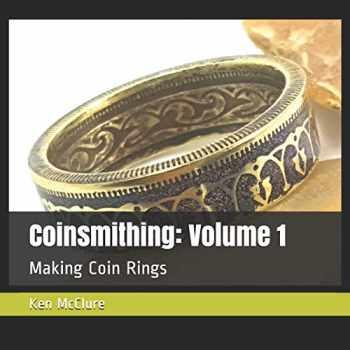 9781729471456-1729471455-Coinsmithing: Volume 1: Making Coin Rings