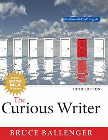 9780134679402-0134679407-The Curious Writer, MLA Update (5th Edition)