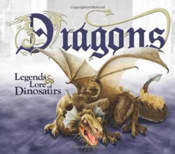 9780890515587-0890515581-Dragons: Legends & Lore of Dinosaurs