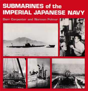 9780870216824-0870216821-Submarines of the Imperial Japanese Navy