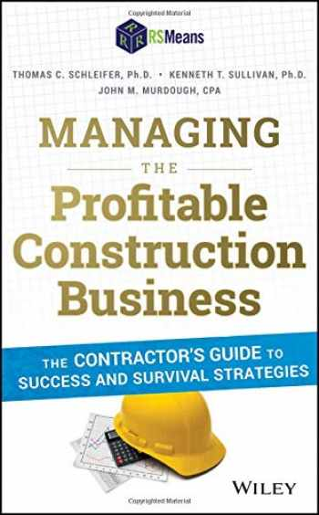 9781118836941-1118836944-Managing the Profitable Construction Business: The Contractor's Guide to Success and Survival Strategies