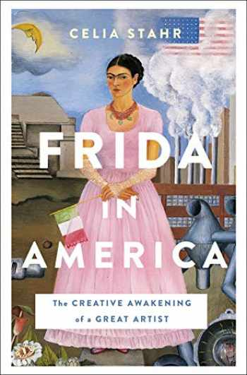 9781250113382-1250113385-Frida in America: The Creative Awakening of a Great Artist