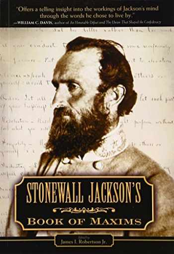 9781581824858-1581824858-Stonewall Jackson's Book of Maxims