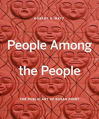 9781773270425-1773270427-People Among the People: The Public Art of Susan Point
