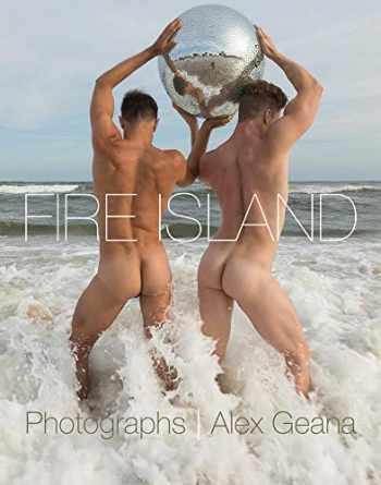 9780999243039-0999243039-Fire Island: Photographs