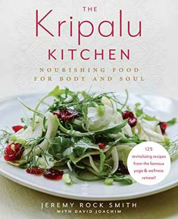 9780525620815-0525620818-The Kripalu Kitchen: Nourishing Food for Body and Soul: A Cookbook