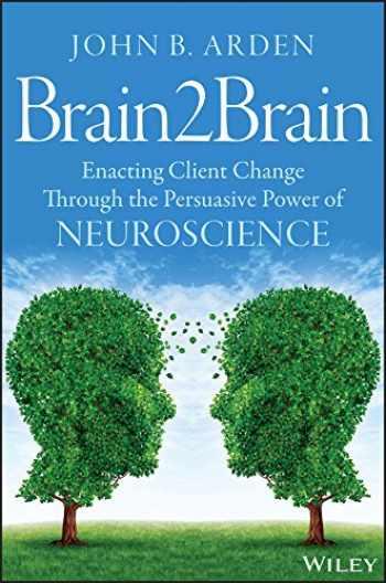 9781118756881-1118756886-Brain2Brain: Enacting Client Change Through the Persuasive Power of Neuroscience