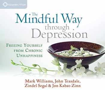 9781591796657-1591796652-Mindful Way Through Depression: Freeing Yourself from Chronic Unhappiness