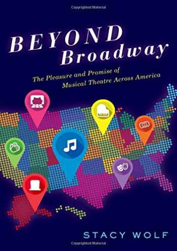 9780190639532-0190639539-Beyond Broadway: The Pleasure and Promise of Musical Theatre Across America