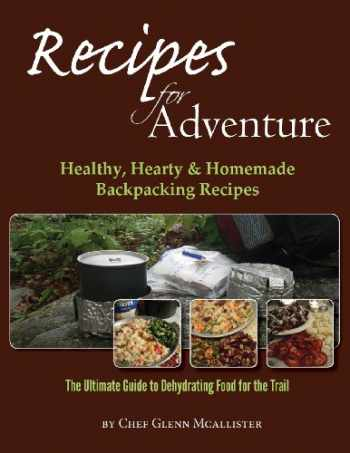 9781484861349-1484861345-Recipes for Adventure: Healthy, Hearty and Homemade Backpacking Recipes