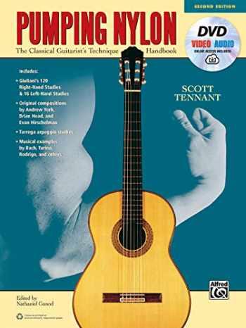 9781470631390-1470631393-Pumping Nylon: The Classical Guitarist's Technique Handbook, Book, DVD & Online Video/Audio (Pumping Nylon Series)