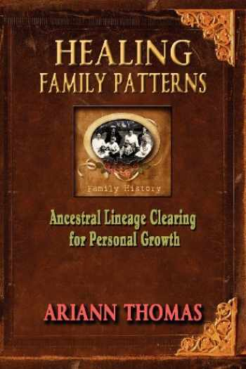 9780615538945-0615538940-Healing Family Patterns: Ancestral Lineage Clearing for Personal Growth