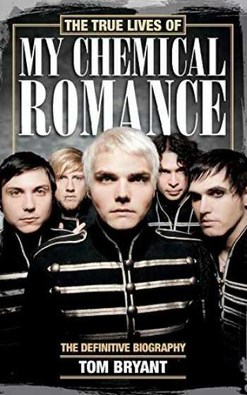 9781447253570-1447253574-True Lives Of My Chemical Romance