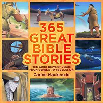 9781845505400-1845505409-365 Great Bible Stories: The Good News of Jesus from Genesis to Revelation (Colour Books)