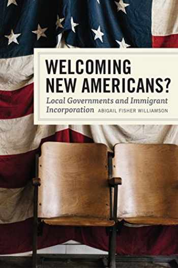 9780226572659-022657265X-Welcoming New Americans?: Local Governments and Immigrant Incorporation