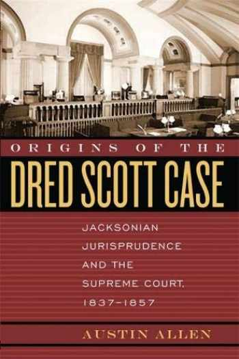 9780820328423-0820328421-Origins of the Dred Scott Case: Jacksonian Jurisprudence and the Supreme Court, 1837-1857 (Studies in the Legal History of the South Ser.)