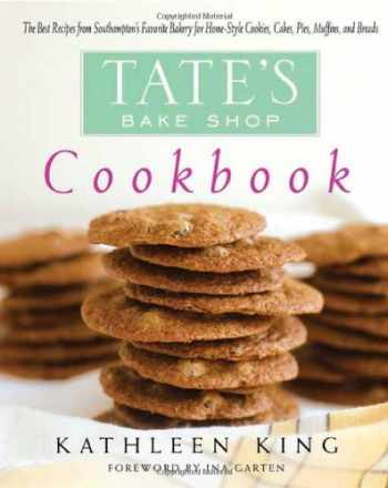 9780312334178-0312334176-Tate's Bake Shop Cookbook: The Best Recipes from Southampton's Favorite Bakery for Homestyle Cookies, Cakes, Pies, Muffins, and Breads
