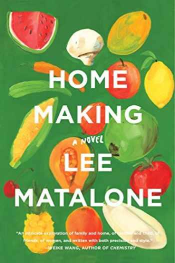 9780062953667-0062953664-Home Making: A Novel