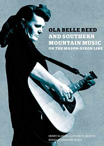 9780981734279-0981734278-Ola Belle Reed and Southern Mountain Music on the Mason-Dixon Line