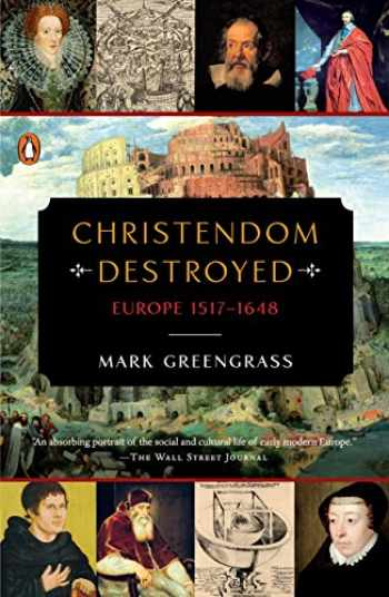 9780143127918-0143127918-Christendom Destroyed: Europe 1517-1648 (The Penguin History of Europe)
