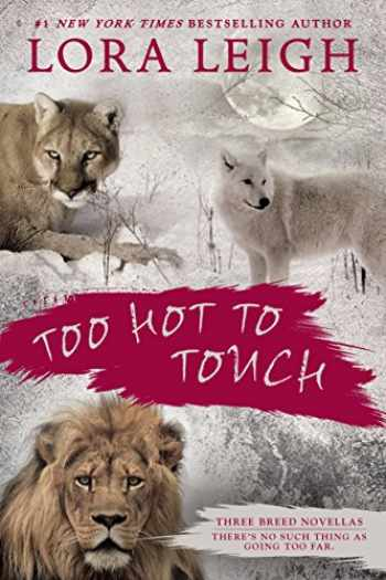 9780425278499-0425278492-Too Hot to Touch (A Novel of the Breeds)