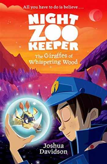 9780192764058-0192764055-Night Zookeeper: The Giraffes of Whispering Wood