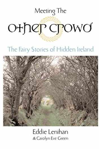 9781585423071-1585423076-Meeting the Other Crowd: The Fairy Stories of Hidden Ireland