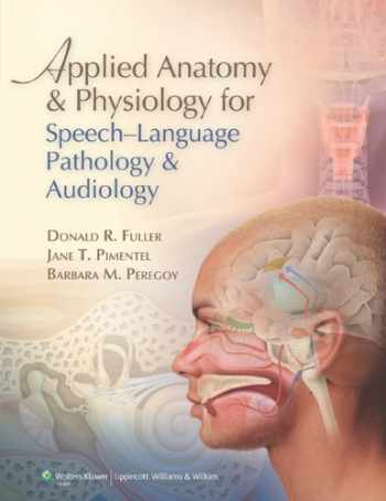 9780781788373-0781788374-Applied Anatomy and Physiology for Speech-Language Pathology and Audiology