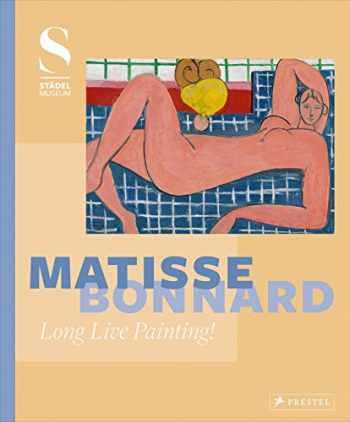 9783791356327-3791356321-Matisse - Bonnard: Long Live Painting!
