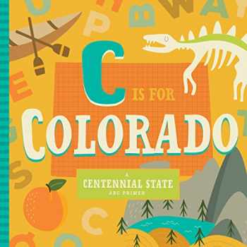 9781945547867-1945547863-C Is for Colorado (ABC Regional Board Books)