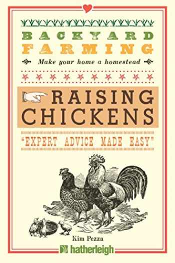 9781578264445-1578264448-Backyard Farming: Raising Chickens: From Building Coops to Collecting Eggs and More