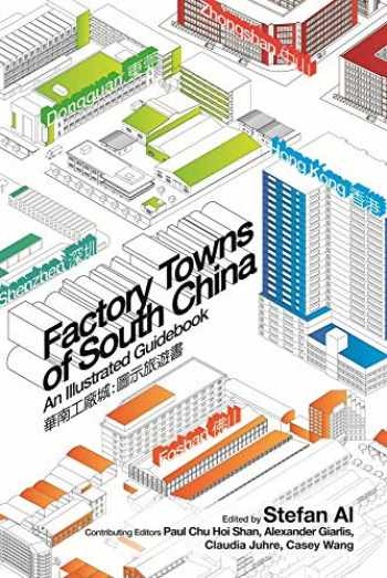 9789888083695-9888083694-Factory Towns of South China: An Illustrated Guidebook (English and Chinese Edition)