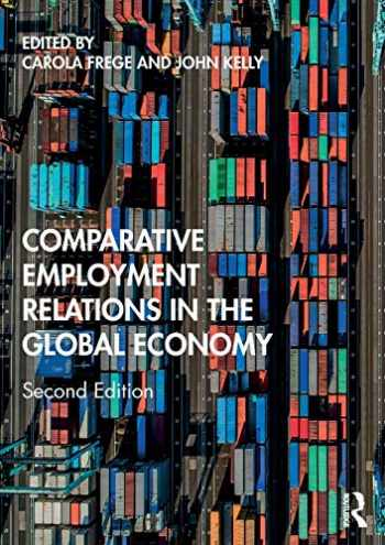 9781138683020-1138683027-Comparative Employment Relations in the Global Economy