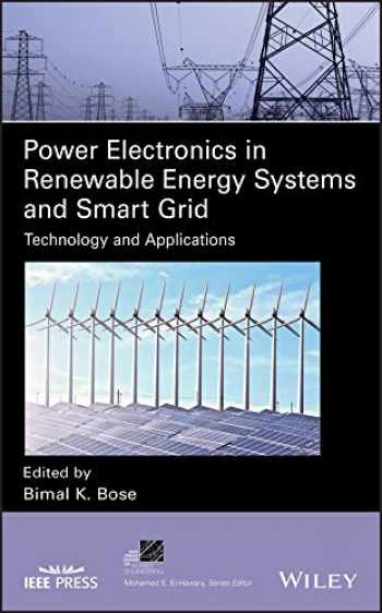 9781119515623-1119515629-Power Electronics in Renewable Energy Systems and Smart Grid: Technology and Applications (IEEE Press Series on Power Engineering)