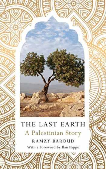 9780745337999-0745337996-The Last Earth: A Palestinian Story