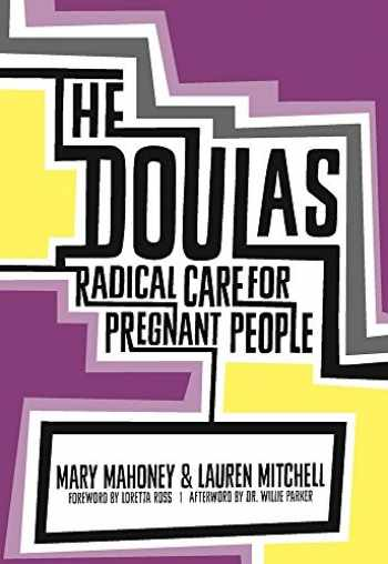 9781558619418-1558619410-The Doulas: Radical Care for Pregnant People