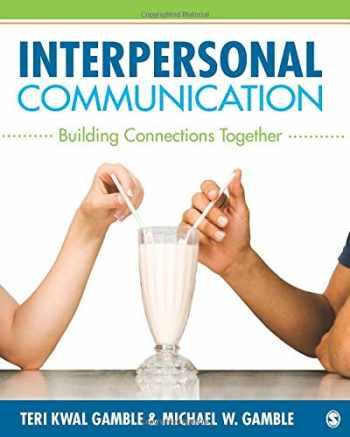 9781452220130-1452220131-Interpersonal Communication: Building Connections Together