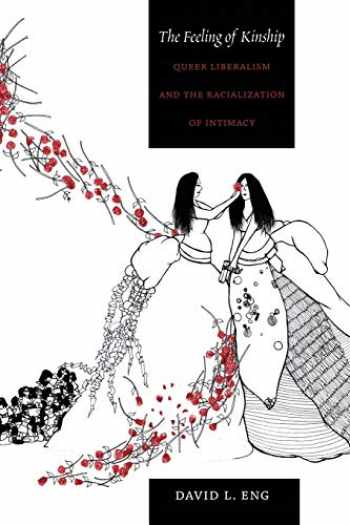 9780822347323-0822347326-The Feeling of Kinship: Queer Liberalism and the Racialization of Intimacy