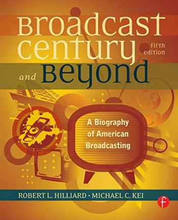 9780240812366-0240812360-The Broadcast Century and Beyond, Fifth Edition: A Biography of American Broadcasting