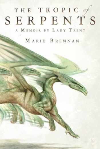 9780765375087-0765375087-The Tropic of Serpents: A Memoir by Lady Trent (The Lady Trent Memoirs, 2)